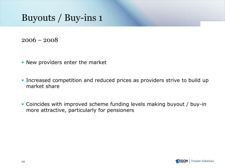 Buyouts / Buy-ins 1