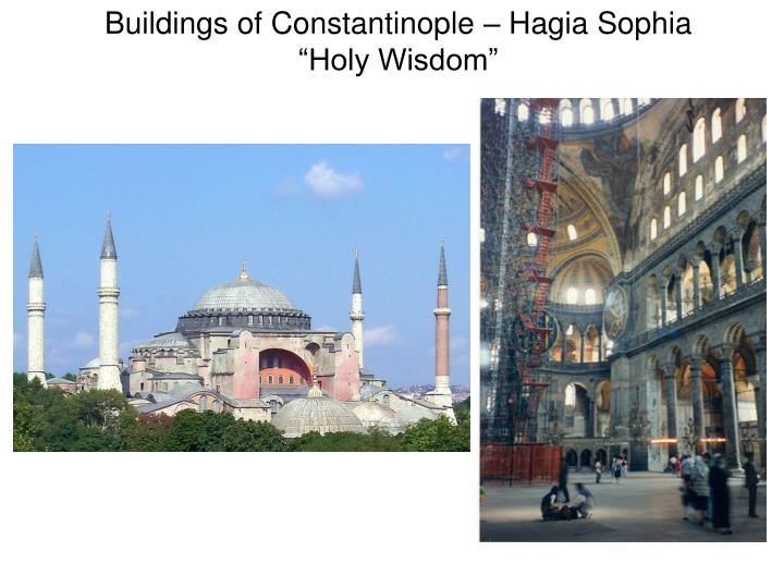 Buildings of Constantinople – Hagia Sophia