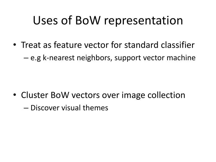 Uses of BoW representation