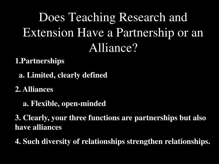 Does Teaching Research and Extension Have a Partnership or an Alliance?