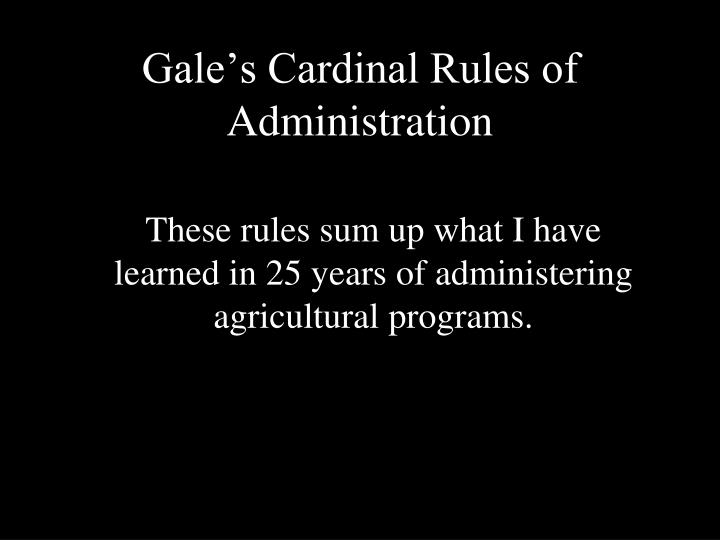 Gale's Cardinal Rules of Administration