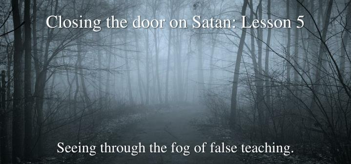 closing the door on satan lesson 5