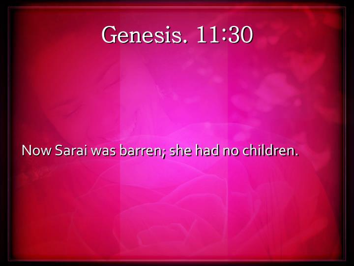Genesis. 11:30