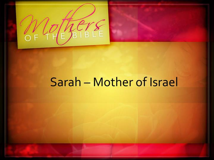 Sarah – Mother of Israel