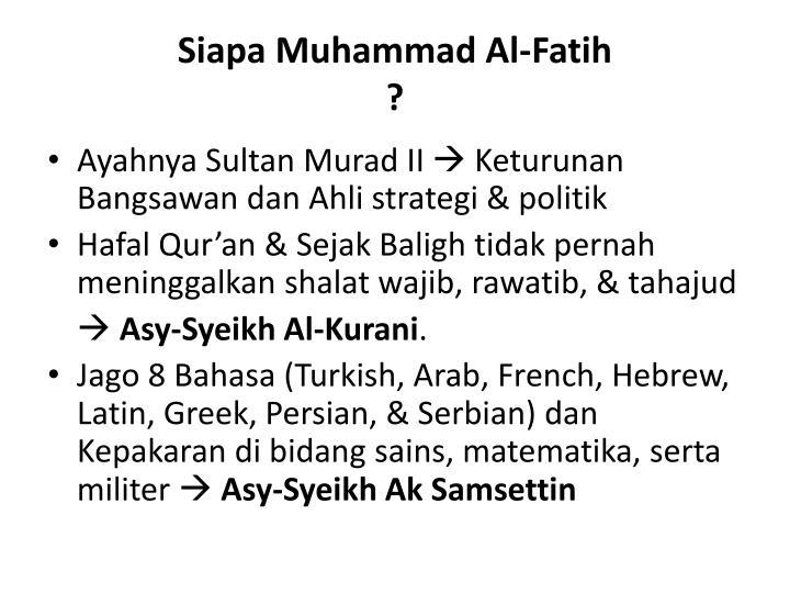 Siapa Muhammad Al-Fatih