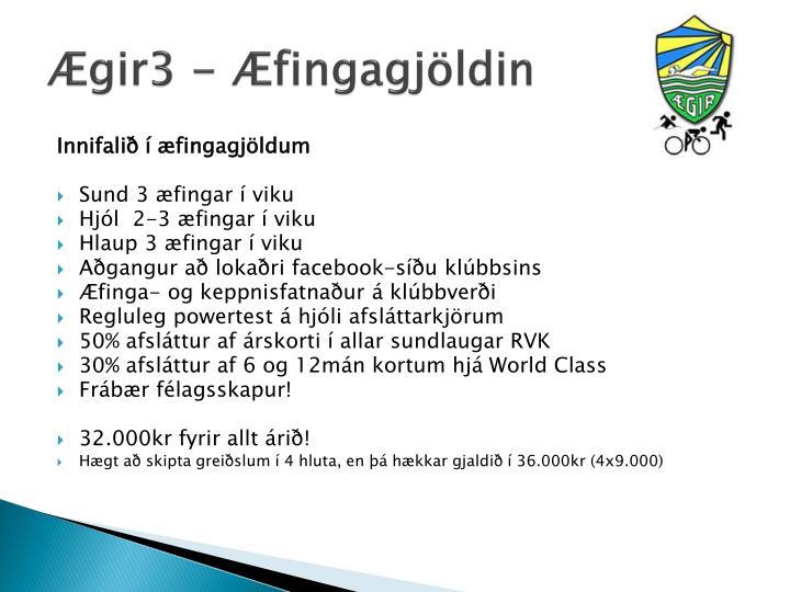 Ægir3 - Æfingagjöldin