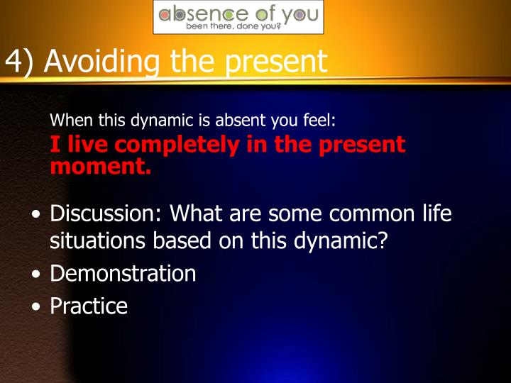 4) Avoiding the present