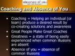 coaching and absence of you