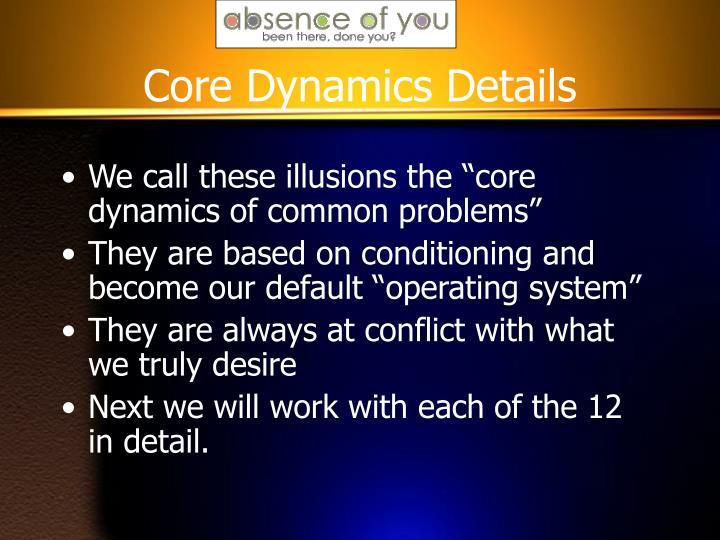 Core Dynamics Details