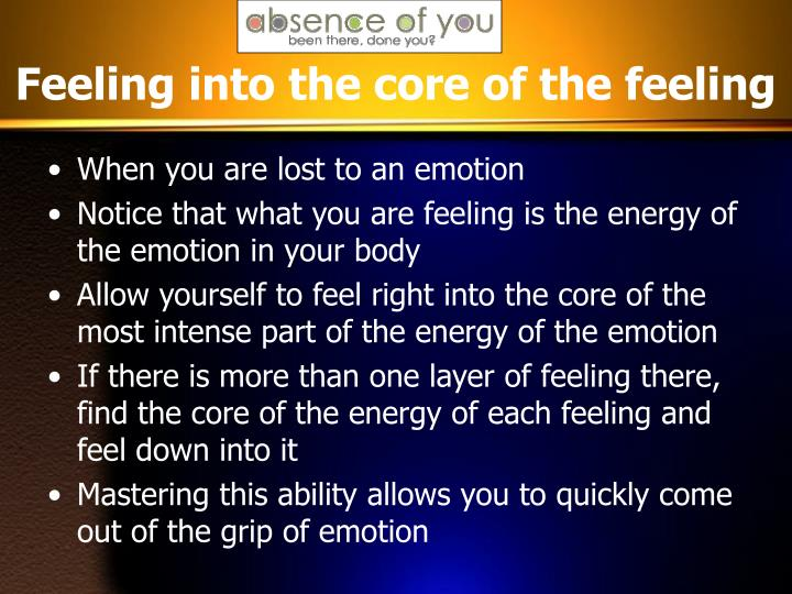 Feeling into the core of the feeling