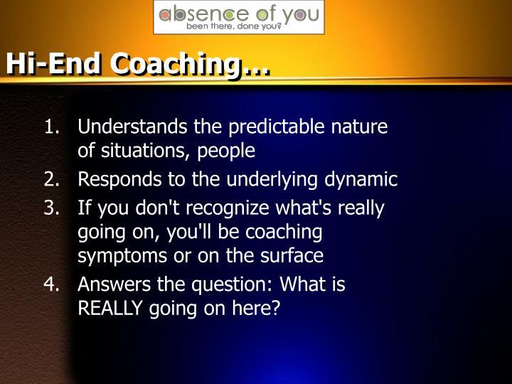 Hi-End Coaching…