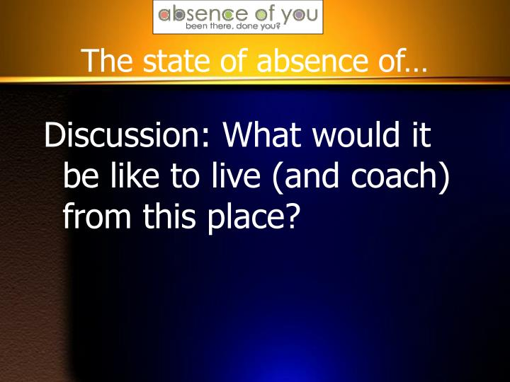 The state of absence of…