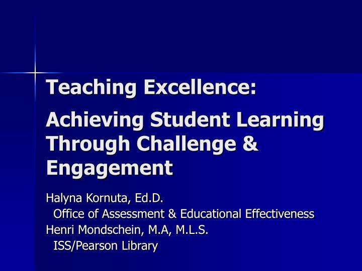 Teaching excellence achieving student learning through challenge engagement
