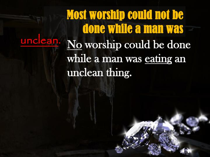 Most worship could not be done while a man was