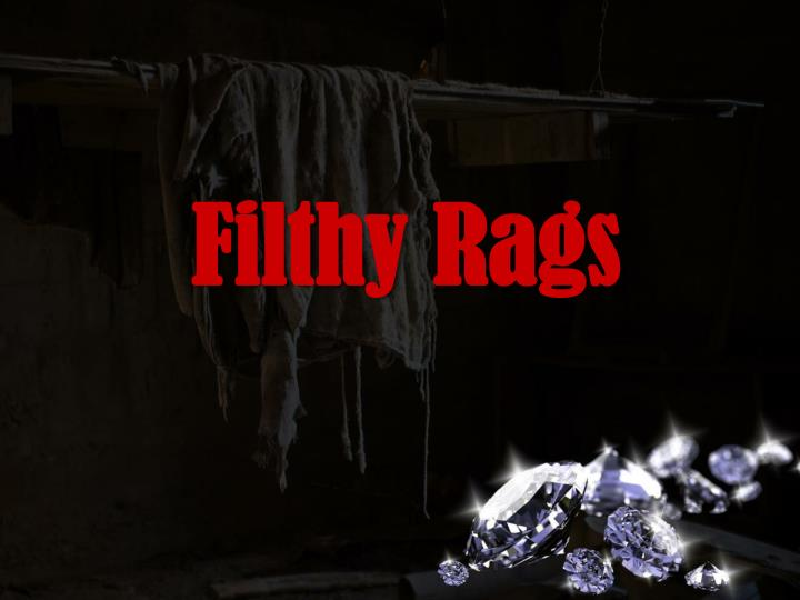 Filthy Rags