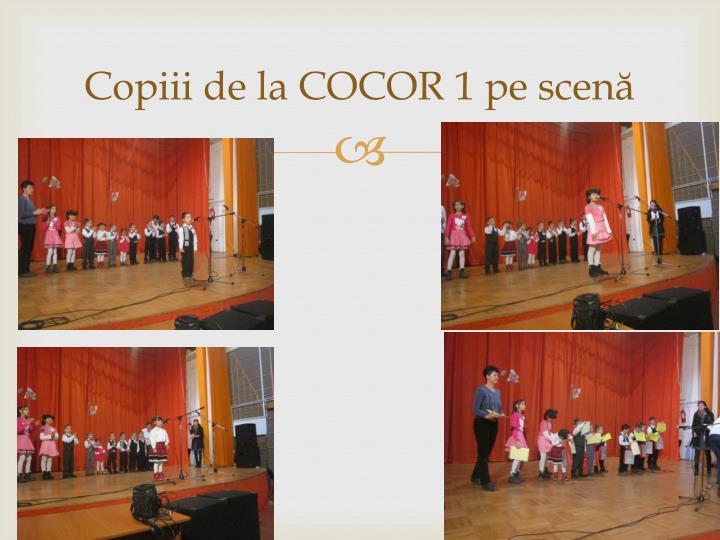 Copiii de la COCOR 1 pe scenă