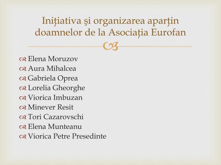 Iniţiativa şi organizarea aparţin doamnelor de la Asociaţia Eurofan