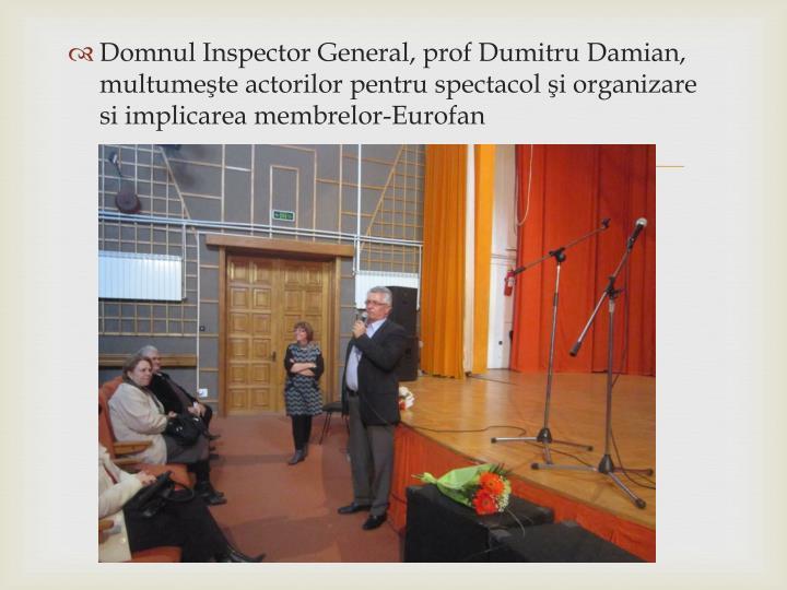 Domnul Inspector General, prof Dumitru Damian, multumeşte actorilor pentru spectacol şi organizare si implicarea membrelor-Eurofan