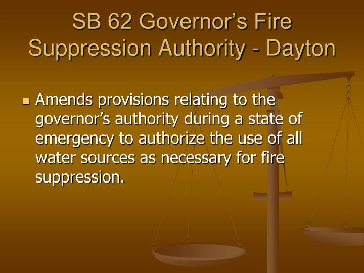 SB 62 Governor's Fire Suppression Authority - Dayton