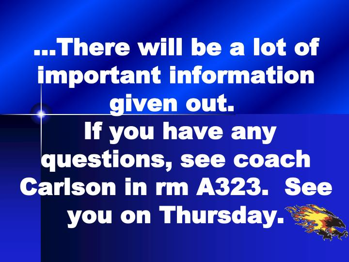 …There will be a lot of important information given out.