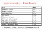 larger vocabulary initial results