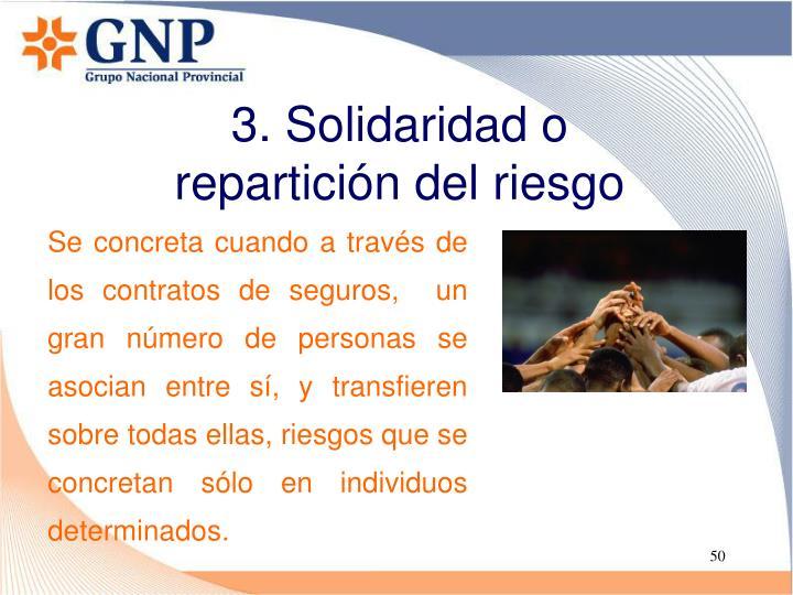 3. Solidaridad o repartición del riesgo