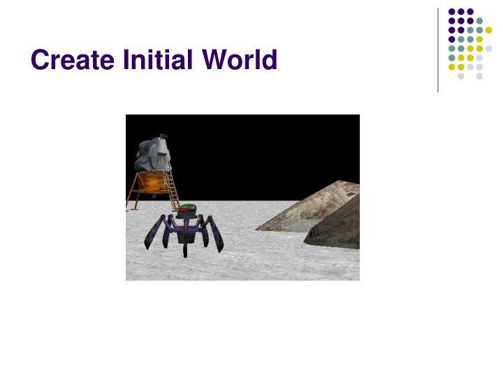 Create Initial World