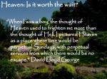 heaven is it worth the wait1