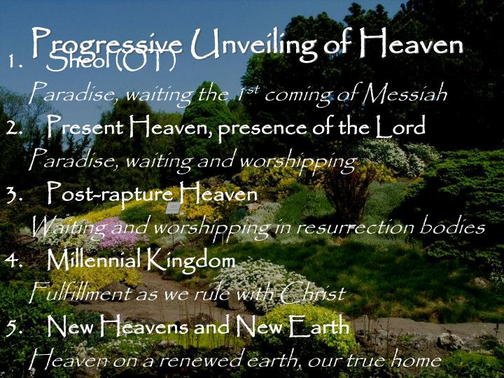 Progressive Unveiling of Heaven