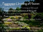 progressive unveiling of heaven