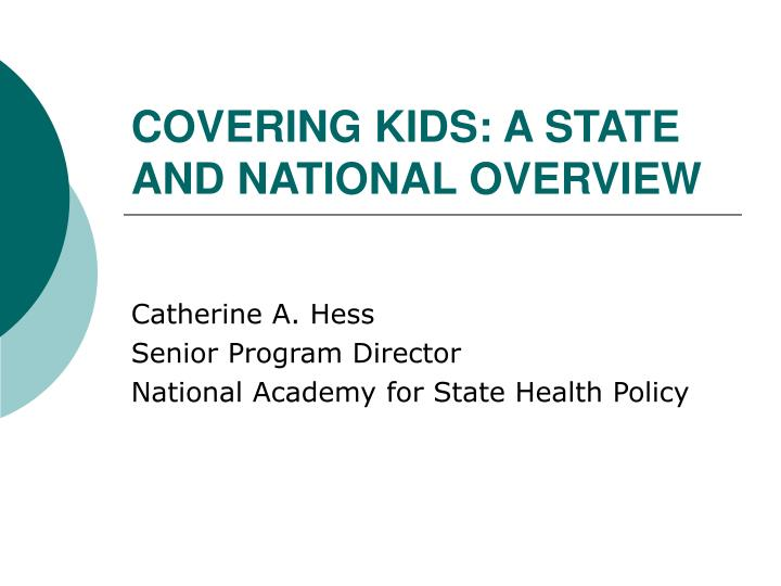Covering kids a state and national overview
