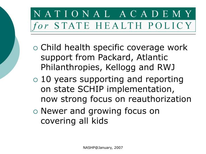 Child health specific coverage work support from Packard, Atlantic Philanthropies, Kellogg and RWJ