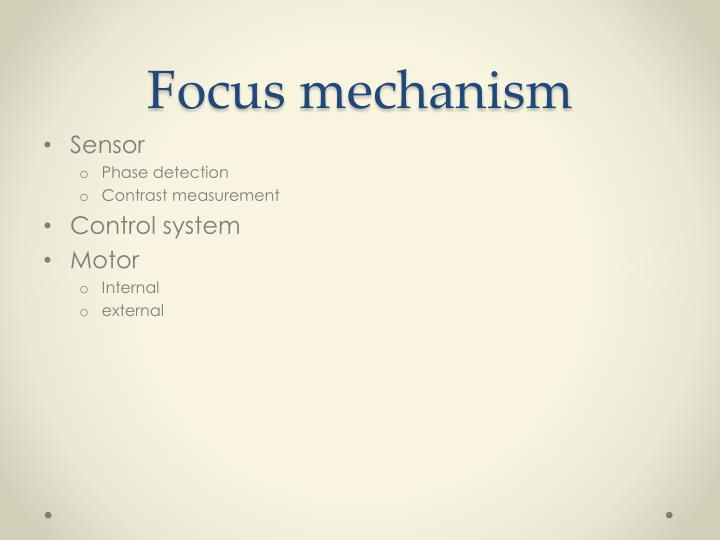 Focus mechanism