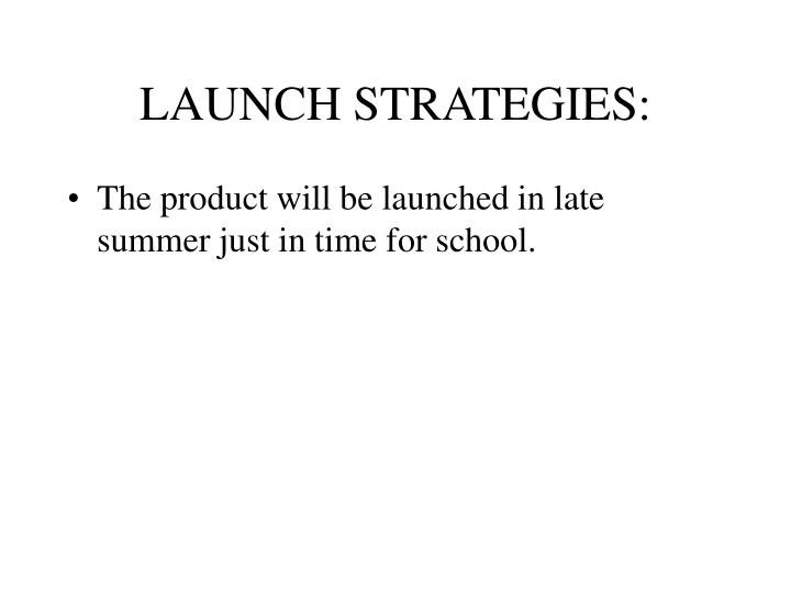 LAUNCH STRATEGIES: