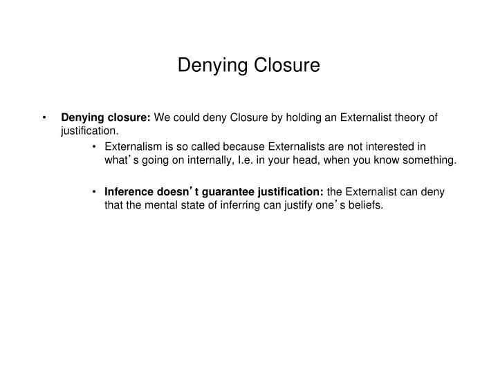 Denying Closure