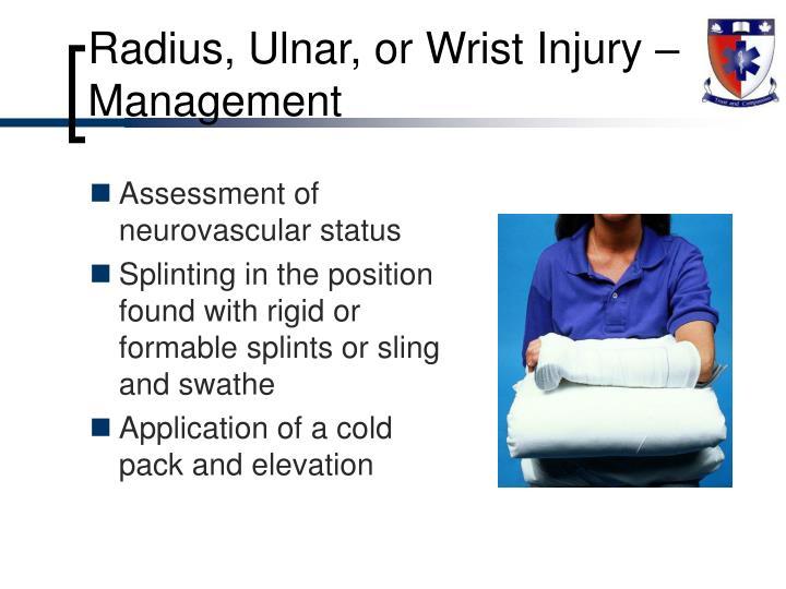 Radius, Ulnar, or Wrist Injury – Management