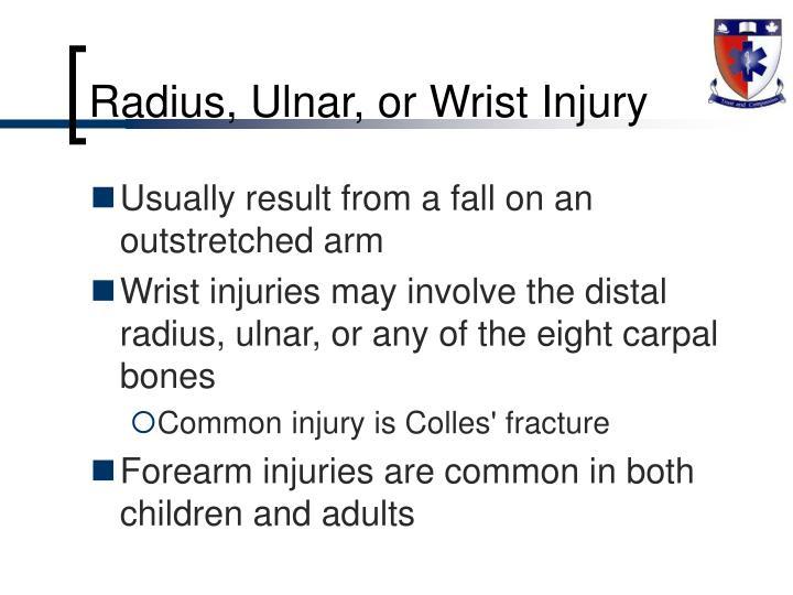 Radius, Ulnar, or Wrist Injury