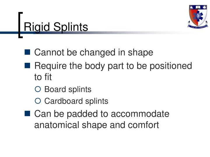 Rigid Splints