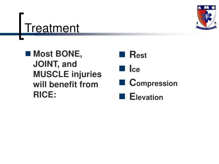 Most BONE, JOINT, and MUSCLE injuries will benefit from RICE: