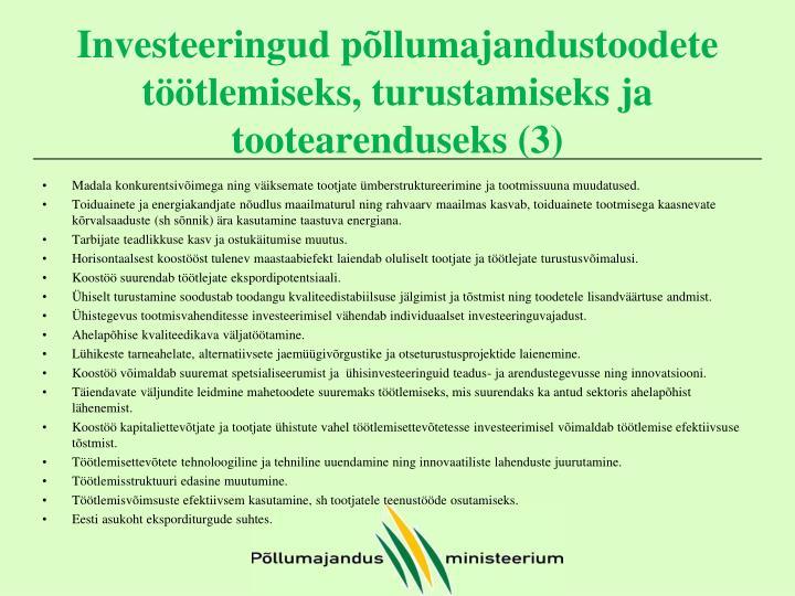 Investeeringud põllumajandustoodete töötlemiseks, turustamiseks ja tootearenduseks (3)