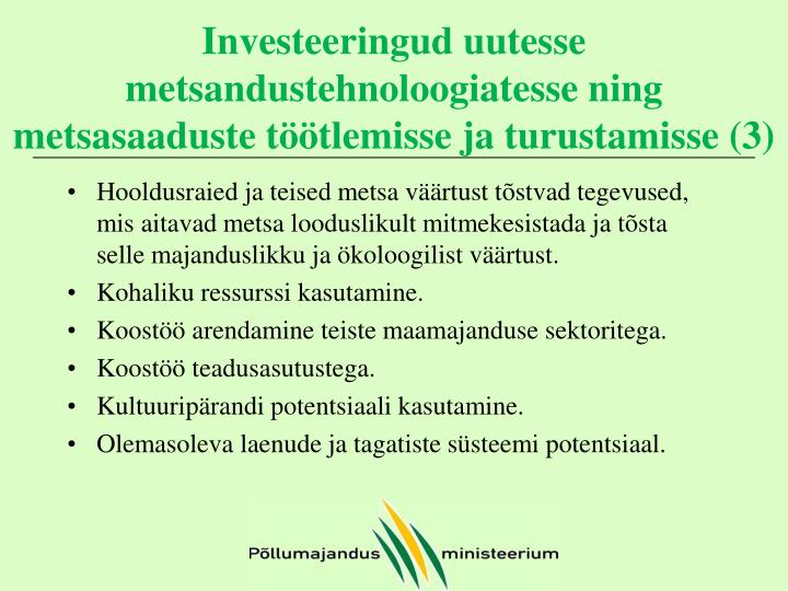 Investeeringud uutesse metsandustehnoloogiatesse ning metsasaaduste töötlemisse ja turustamisse (3)