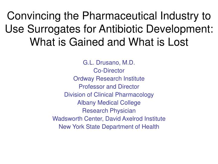 Convincing the Pharmaceutical Industry to Use Surrogates for Antibiotic Development: