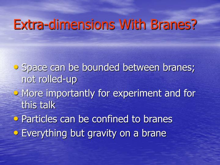 Extra-dimensions With Branes?