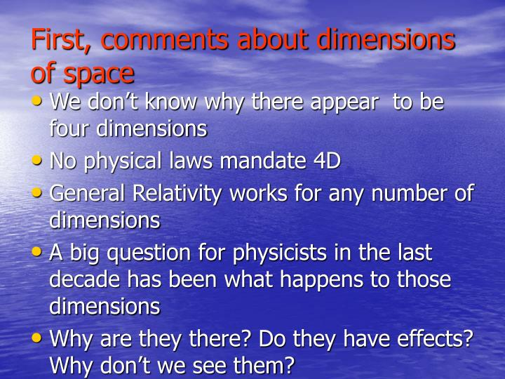 First, comments about dimensions of space