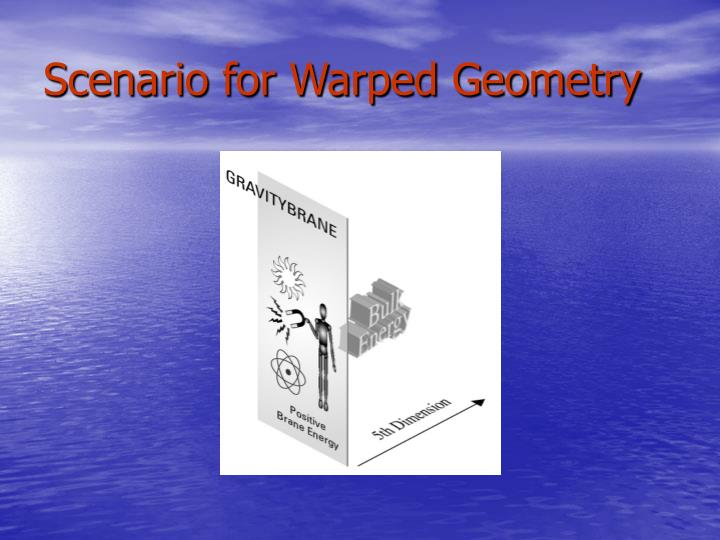 Scenario for Warped Geometry