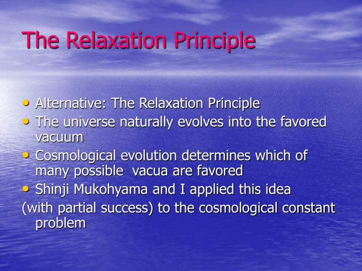 The Relaxation Principle