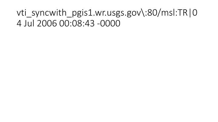 vti_syncwith_pgis1.wr.usgs.gov\:80/msl:TR|04 Jul 2006 00:08:43 -0000