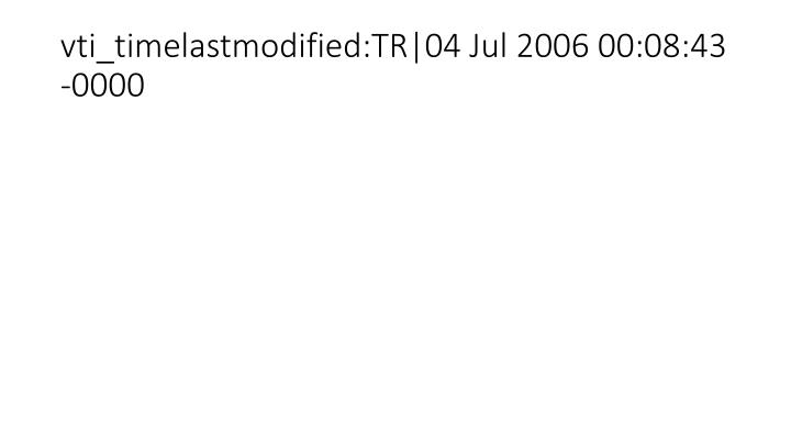 vti_timelastmodified:TR|04 Jul 2006 00:08:43 -0000