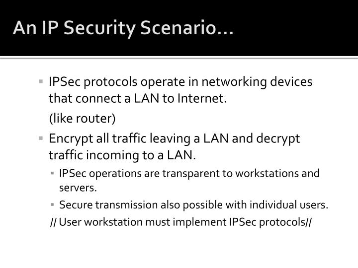 An IP Security Scenario...