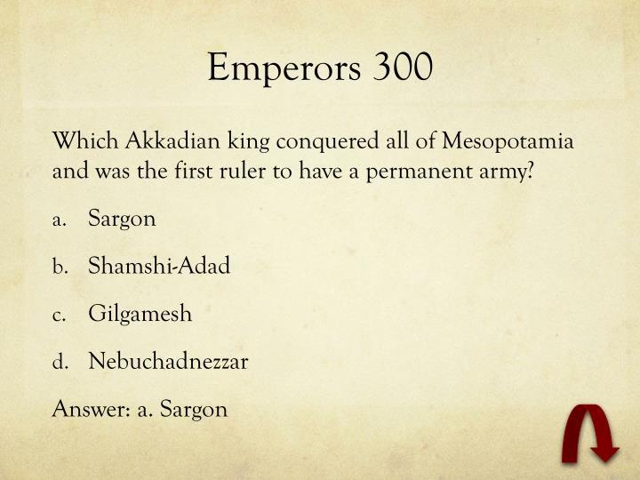 Emperors 300
